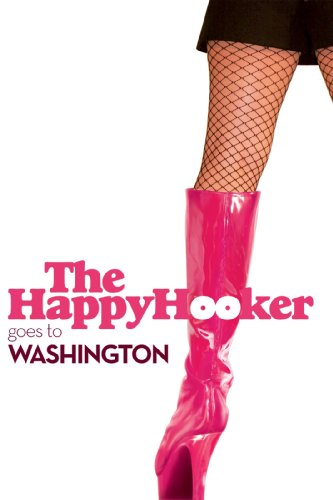 Happy Hooker Goes To Washington ()