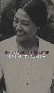 Une autre Aurélia, Billeter, Jean-François
