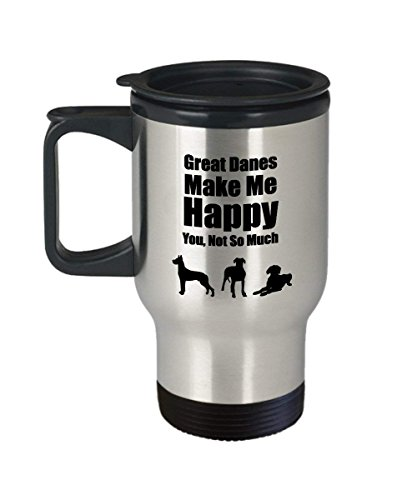 - Great Danes Make Me Happy You Not So Much Mug (Travel Mug) 14oz Dog Mug Is The Perfect Great Dane Mug - Dog Merchandise - Dog Coffee Mug - Great Dane