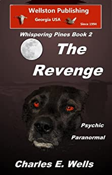 The Revenge (Whispering Pines Book 2) by [Wells, Charles E.]