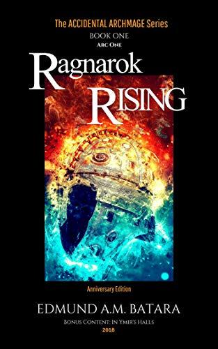 Book: The Accidental Archmage - Book One - Ragnarok Rising (The Accidental Archmage Series 1) by Edmund A. M. Batara