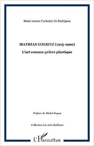 Livre gratuits en ligne Mathias Goeritz (1915-1990) pdf ebook