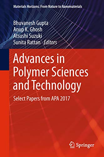 (Advances in Polymer Sciences and Technology: Select Papers from APA 2017 (Materials Horizons: From Nature to Nanomaterials))