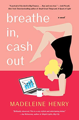 Breathe In, Cash Out: A Novel by [Henry, Madeleine]
