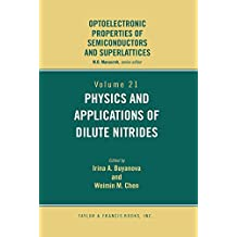 Physics and Applications of Dilute Nitrides (Optoelectronic Properities of Semiconductors and Superlattices, 21)