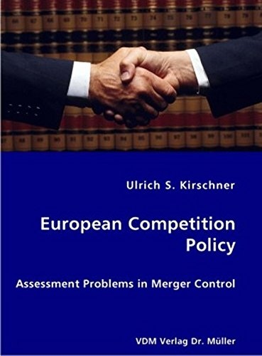 European Competition Policy: Assessment Problems in Merger Control