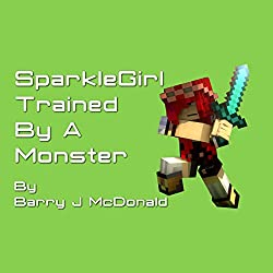 SparkleGirl Trained by a Monster