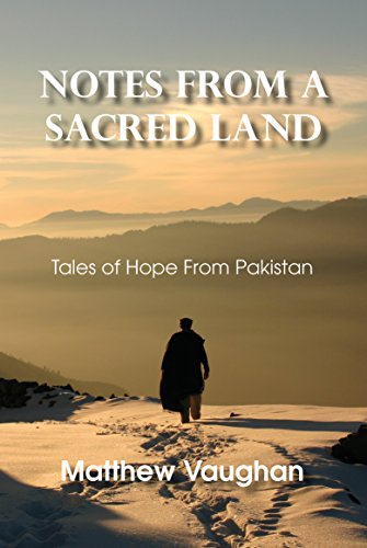 [EBOOK] Notes From A Sacred Land: Tales of Hope from Pakistan RAR