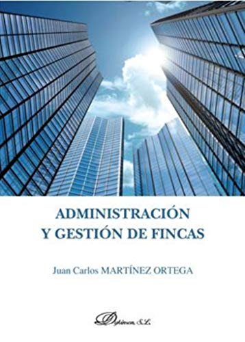 Administración y gestión de fincas por Martínez Ortega, Juan Carlos