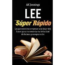 Lee Súper Rápido (Productividad y Crecimiento Personal y Profesional nº 1) (Spanish Edition)