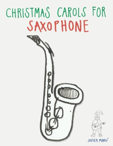 Christmas Carols for Saxophone: Easy Songs for Alto · Baritone · Tenor · Soprano Saxophone!