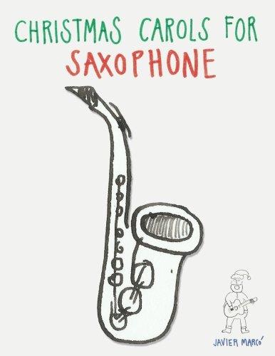 - Christmas Carols for Saxophone: Easy Songs for Alto · Baritone · Tenor · Soprano Saxophone!