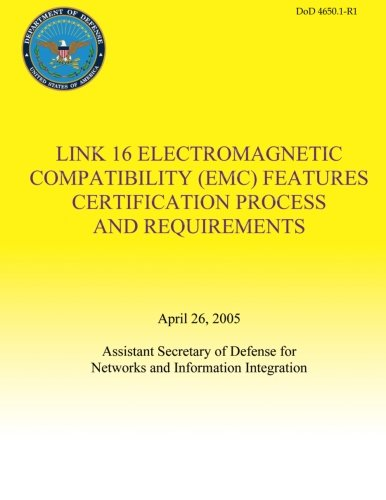 Download Link 16 Electromagnetic Compatibility (EMC) Features Certification Process and Requirements (DoD 4650.1-R1) ebook