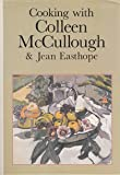 Cooking with Colleen McCullough and Jean Easthope, Colleen McCullough and Jean Easthope, 0060150394