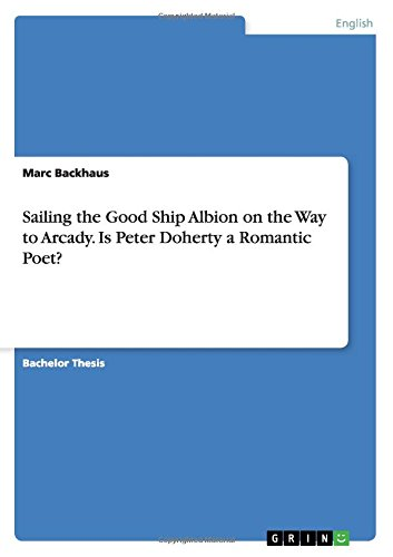 Sailing the Good Ship Albion on the Way to Arcady. Is Peter Doherty a Romantic Poet? by GRIN Publishing