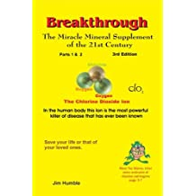 The Miracle Mineral Supplement of the 21st Century 3rd edtion (Breakthrough: The Miracle Mineral Supplement of the 21st Century)