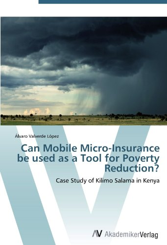 Can Mobile Micro-Insurance be used as a Tool for Poverty Reduction?: Case Study of Kilimo Salama in Kenya Pdf