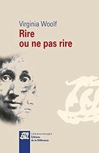 Rire ou ne pas rire - Anthologie (1905-1929) par Virginia Woolf