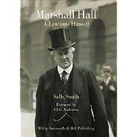 Marshall Hall: A Law unto Himself