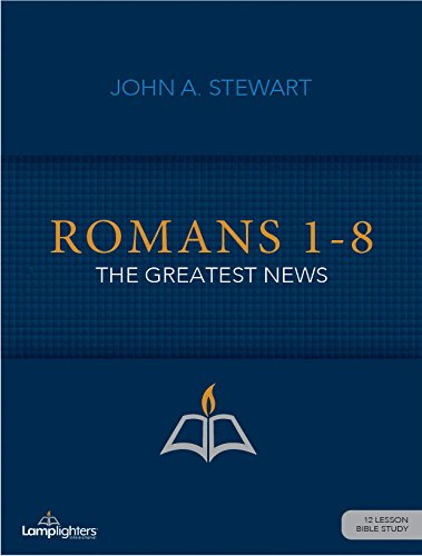 Romans 1-8: The Greatest News Study Guide (Lamplighters Study (His Greatest Gift)