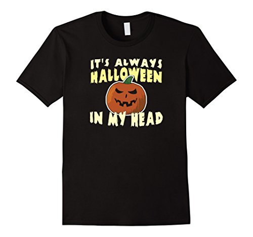 Mens It's Always Halloween In My Head Funny Halloween Pun T-Shirt Medium (Cult Classic Movie Halloween Costumes)