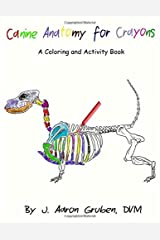 Canine Anatomy for Crayons: A Coloring and Activity Book Paperback