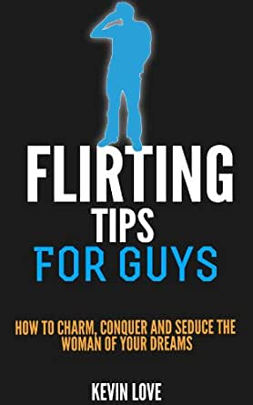 flirting tips for males Get smart dating advice for introverted men through introverted alpha: how to be more comfortable around women flirting with you tips for introverted men.