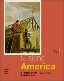 Making America: To 1877 Volume 1: A History of the United States