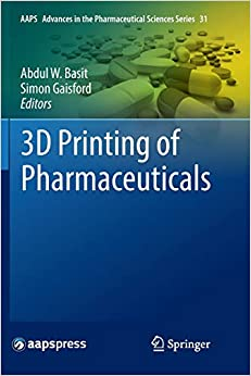 Abdul W. Basit - 3d Printing Of Pharmaceuticals
