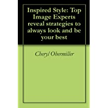Inspired Style: Top Image Experts reveal strategies to always look and be your best