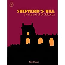 Shepherd's Hill: The Rise and Fall of Golconda