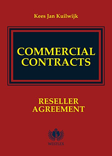 Commercial Contracts: Reseller Agreement (Commercial Contracts Series Book 4) (Agreement Contract Templates)