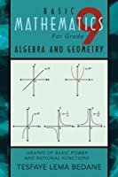 Basic Mathematics For Grade 9 Algebra and Geometry: Graphs of Basic Power and Rational Functions