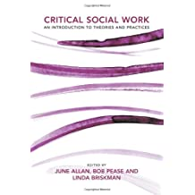 Critical Social Work: An Introduction to Theories and Practices