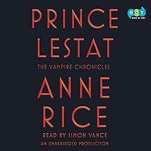 Prince Lestat: The Vampire Chronicles | Livre audio Auteur(s) : Anne Rice Narrateur(s) : Simon Vance