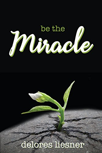 Be the Miracle by [Liesner, Delores]