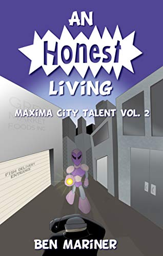 An Honest Living (Maxima City Talent Book 2) by [Mariner, Ben]