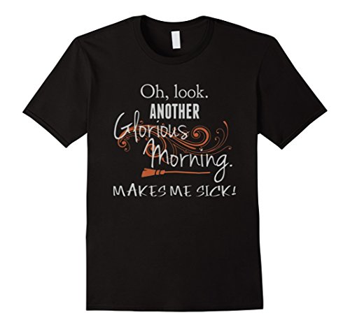 Winifred Sanderson Halloween Costume (Mens Oh Look Another Glorious Morning - Makes Me Sick T Shirt 2XL Black)