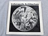 Front cover for the book Indianapolis Architecture by Rick A. Ball