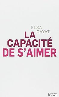 La capacité de s'aimer, Cayat, Elsa