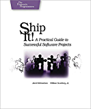 Ship it!: A Practical Guide to Successful Software Projects (Pragmatic Programmers)
