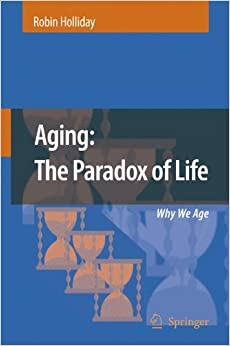 Aging: The Paradox Of Life : Why We Age por Robin Holliday epub