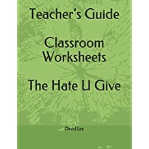 Teacher's Guide Classroom Worksheets The Hate U Give
