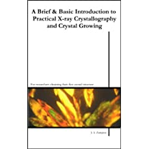 A Brief & Basic Introduction to Practical X-Ray Crystallography and Crystal Growing