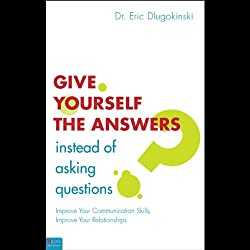 Give Yourself the Answers Instead of Asking Questions