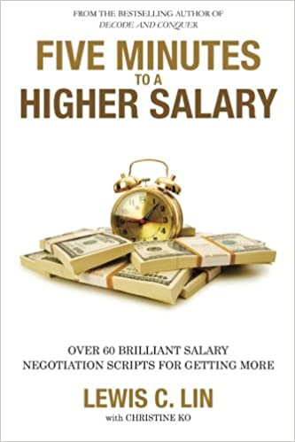 Five Minutes to a Higher Salary Over 60 Brilliant Salary Negotiation Scripts for Getting More