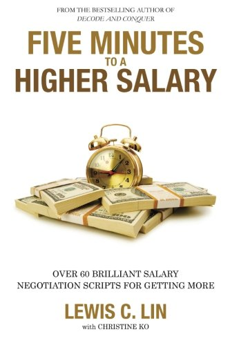 Five Minutes to a Higher Salary: Over 60 Brilliant Salary Negotiation Scripts for Getting More Pdf
