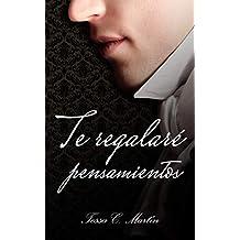 Te regalaré pensamientos (Spanish Edition)