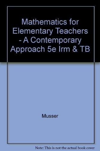Mathematics for Elementary Teachers - A Contemporary Approach 5e Irm & TB