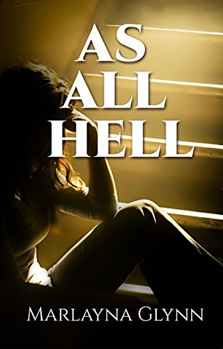 As All Hell (Memoirs of Marlayna Glynn Book 3)